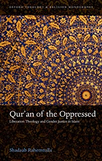 Qur'an of the Oppressed: Liberation Theology and Gender Justice in Islam (Oxford Theology and Religion Monographs) (Englis...