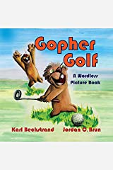 Gopher Golf: A Wordless Picture Book (Stories Without Words 3) Kindle Edition