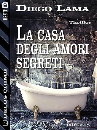La casa degli amori segreti (Delos Crime)