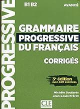 Grammaire progressive du français. Niveau avancé B1-B2. Corrigés. Per le Scuole superiori. Con espansione online