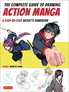 The Complete Guide to Drawing Action Manga: A Step-By-Step A