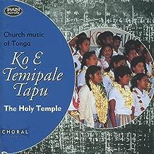 Ko E Temipale Tapu / The Holy Temple - Church Music of Tonga