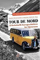 Tour de Mord: 25 kriminelle Kurzgeschichten im Alpenraum (Servus Krimi) Kindle Ausgabe