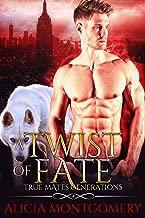 A Twist of Fate: True Mates Generations Book 1