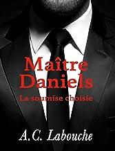 Maître Daniels: Tous les tomes de la première saison dans un seul volume (La soumise choisie t. 6) (French Edition)