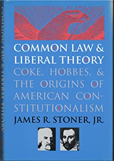 Common Law and Liberal Theory: Coke, Hobbes and the Origins of American Constitutionalism
