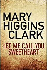 Let Me Call You Sweetheart Kindle Edition