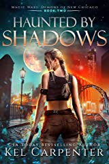 Haunted by Shadows: Magic Wars (Demons of New Chicago Book 2) Kindle Edition
