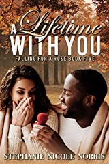 A Lifetime With You (Falling For A Rose Book 5) Kindle Edition