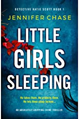 Little Girls Sleeping: An absolutely gripping crime thriller (Detective Katie Scott Book 1) Kindle Edition