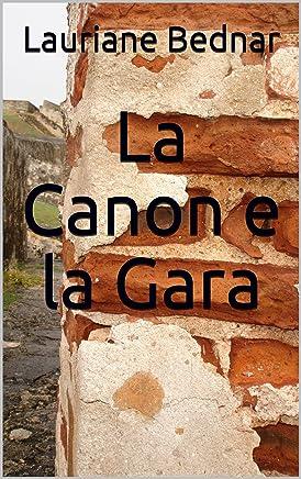 La Canon e la Gara