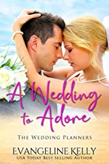 A Wedding to Adore (The Wedding Planners) Kindle Edition