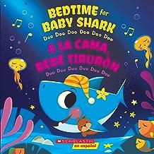 Bedtime for Baby Shark / A la cama, Bebé Tiburón (Bilingual): Doo Doo Doo Doo Doo Doo / Duu Duu Duu Duu Duu Duu (Spanish Edition)