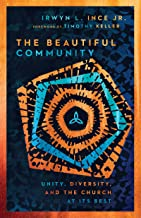 The Beautiful Community: Unity, Diversity, and the Church at Its Best PDF
