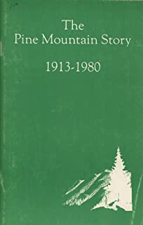 The Pine Mountain story, 1913-1980