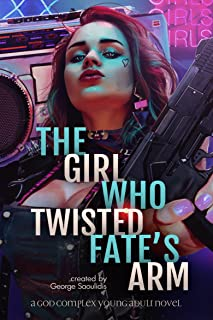 The Girl Who Twisted Fate's Arm (The Road Demands Tribute Book 1)