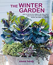 The Winter Garden: Over 35 step-by-step projects for small spaces using foliage and flowers, berries and blooms, and herbs...