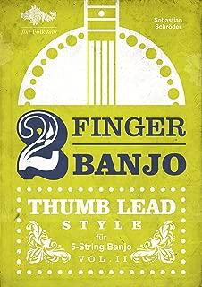 2-FINGER-BANJO: THUMB LEAD STYLE (German Edition)