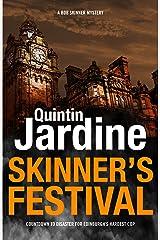 Skinner's Festival (Bob Skinner series, Book 2): A gripping crime novel of Edinburgh's dark underbelly Kindle Edition