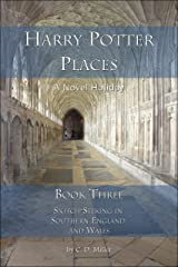 Harry Potter Places Book Three—Snitch-Seeking in Southern England and Wales (English Edition) Kindle Ausgabe