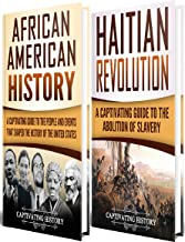 Black History: A Captivating Guide to African American History and the Haitian Revolution (English Edition)