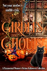 Girdles & Ghouls: A Paranormal Women's Fiction Halloween Collection Kindle Edition
