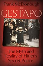 The Gestapo: The Myth and Reality of Hitler's Secret Police (English Edition)