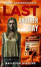 Last Another Day (Dangerous Days - A Zombie Apocalypse Survival Thriller Book 1)
