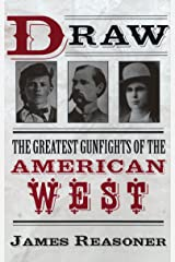 Draw: The Greatest Gunfights of the American West Kindle Edition