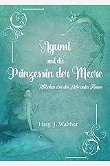 Ayumi und die Prinzessin der Meere: Märchen von der Liebe unter Frauen Kindle Ausgabe