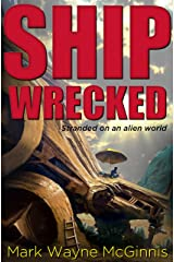 Ship Wrecked: Stranded on an alien world Kindle Edition