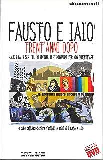 Fausto e Iaio: 18 marzo 1978. Trent'anni dopo. Con DVD (Nuovi Ritmi)