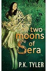 Two Moons of Sera Kindle Edition