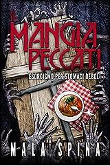 Il Mangia Peccati, Esorcismo per stomaci deboli: Romanzo Horror Black Comedy Formato Kindle
