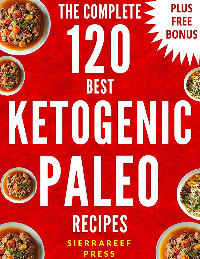 KETOGENIC PALEO: KETOGENIC DIET COOKBOOK: 120 AMAZING KETOGENIC PALEO RECIPES: KETOGENIC EGG FREE RECIPES (keto, keto diet, ketogenic diet weight loss, ... dinner, healthy recipes,) (English Edition)