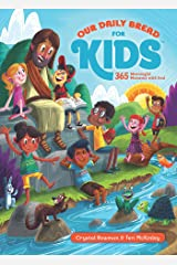 Our Daily Bread for Kids: 365 Meaningful Moments with God Kindle Edition