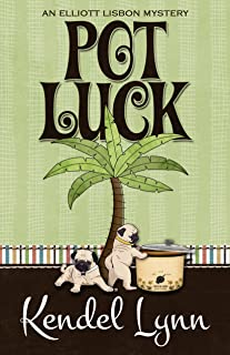 Pot Luck (An Elliott Lisbon Mystery Book 4)