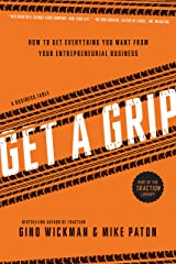 Get A Grip: An Entrepreneurial Fable . . . Your Journey to Get Real, Get Simple, and Get Results Kindle Edition