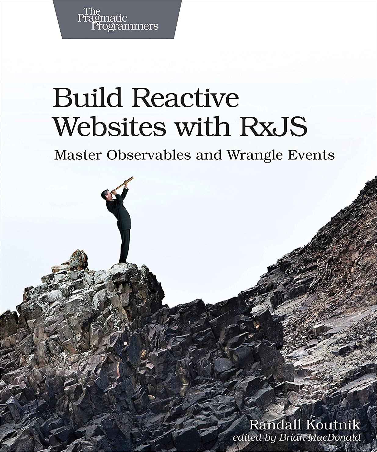 辛い安全共感するBuild Reactive Websites with RxJS: Master Observables and Wrangle Events (English Edition)