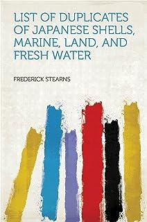 List of Duplicates of Japanese Shells, Marine, Land, and Fresh Water (English Edition)