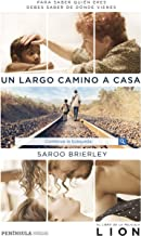 Un largo camino a casa: Para saber quién eres debes saber de dónde vienes (Spanish Edition)