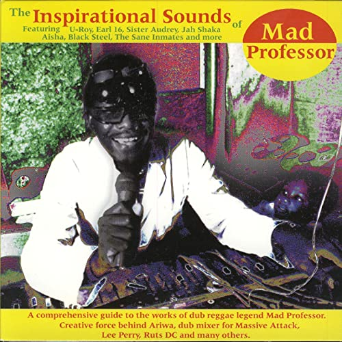 The Inspirational Sounds Of Mad Professor von Mad