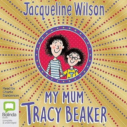 My Mum, Tracy Beaker: Tracy Beaker, Book 4
