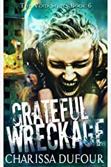 Grateful Wreckage (The Void Series Book 6) Kindle Edition
