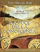 La voce della conoscenza: Guida pratica alla pace interiore (Nuove frontiere del pensiero) (Italian Edition)