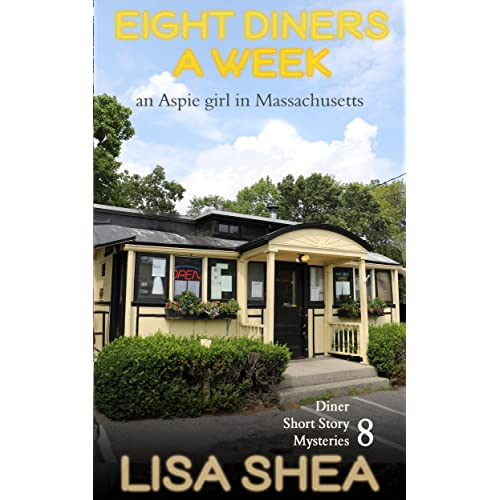 Eight Diners a Week - an Aspie Girl in Massachusetts (Diner Short Story Mysteries Book 8)