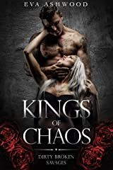 Kings of Chaos: A Dark Romance (Dirty Broken Savages Book 1) Kindle Edition