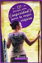 121 Consejos sobre seguridad para la mujer viajera (Spanish Edition)