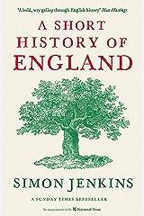 A Short History of England: Simon Jenkins Kindle Edition