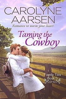 Taming the Cowboy (Family Ties Book 3)